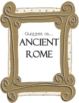 Ancient Rome Quizzes Va SOL 3.1, 3.4, 3.7, 3.8, 3.9