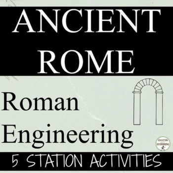 Ancient Rome Engineering Station Activities and gallery walk