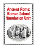 Ancient Rome: Roman School Simulation Unit