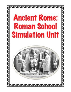 Ancient Rome: Roman School Simulation Unit