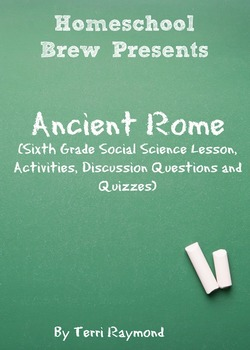 Ancient Rome (Sixth Grade Social Science Lesson)
