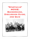 "Ancient Rome: ""Spartacus"" Film Background, Discussion Guide, and Quiz"