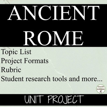 Ancient Rome Unit project with student choice
