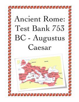 Ancient Rome: Test Bank 753 BC - Augustus Caesar