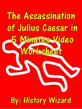 Ancient Rome: The Assassination of Julius Caesar in 5 Minutes Video Worksheet