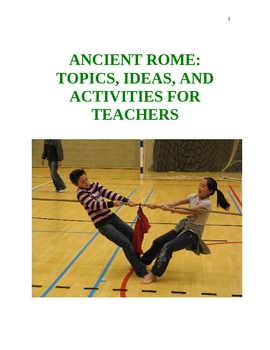 Ancient Rome: Topics, Ideas, and Activities for Teachers (72 Pages)
