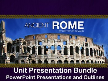 Ancient Rome Unit Presentation Bundle - Three PowerPoints and Outlines