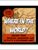 Ancient Rome Where in the World Scavanger Hunt & Map Activity Physical Geography