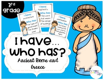 Ancient Rome and Greece I have...Who has? - 3rd Grade