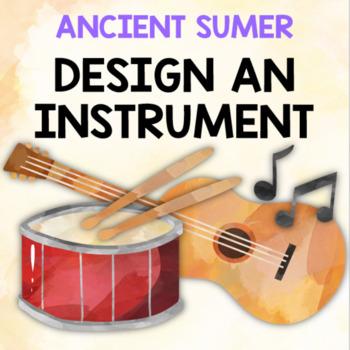 Ancient Sumer: Design an Instrument