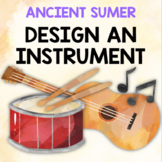 Ancient Sumer: Design an Instrument