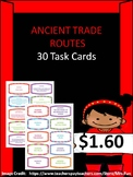 Ancient Trade Routes - 30 Task Cards w/ Answers on the back