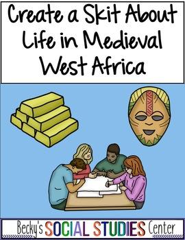 Ancient West Africa Activity: Create a Skit - Ghana, Mali & Songhai