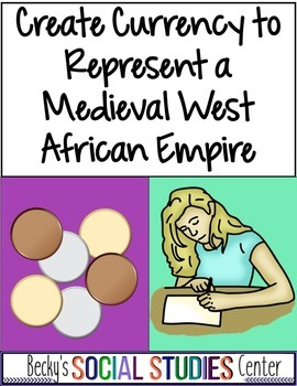 Ancient West Africa: Create a Currency to Represent Ghana, Mali or Songhai