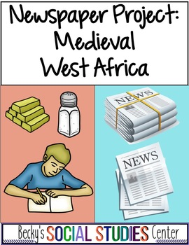 Ancient West Africa: Create a Newspaper - Ghana, Mali & Songhai