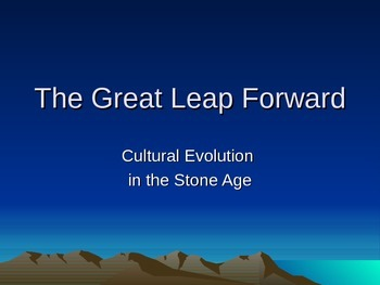 Ancient World History: The Great Leap Forward Powerpoint