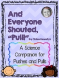 """And Everyone Shouted """"Pull!"""" A Pushes and Pulls Science Unit for Kindergarten"""