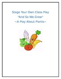 And So We Grow! A Play About Plants