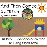 And Then Comes Summer by Brenner 12 Book Extension Activities NO PREP