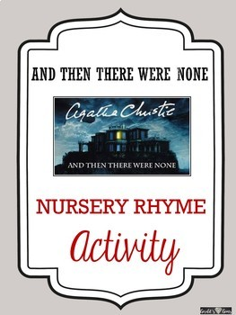 And Then There Were None - Agatha Christie - Assignment - Rewrite Nursery Rhyme