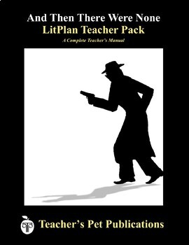 And Then There Were None: LitPlan Teacher Guide - Lesson Plans, Questions, Tests