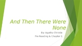 And Then There Were None - Pre-Reading & Ch.1 Powerpoint -