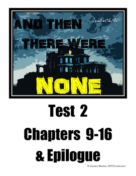 And Then There Were None Test (chapters 9-16 & epilogue)