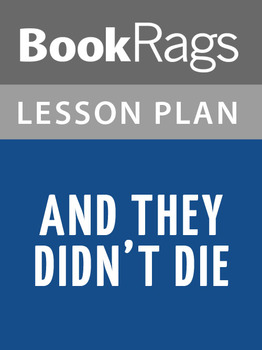 And They Didn't Die Lesson Plans