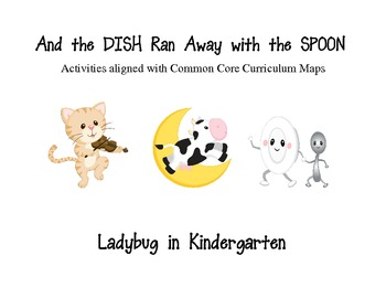 And the Dish Ran Away with the Spoon Unit One Curriculum Maps