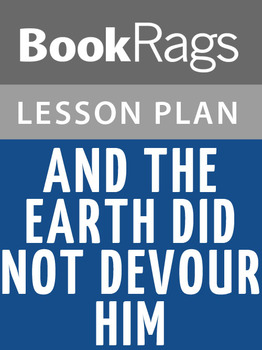 And the Earth Did not Devour Him Lesson Plans