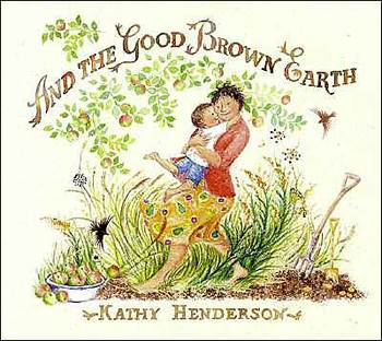 And the Good Brown Earth Literature Based Activity on Gardening and Seasons