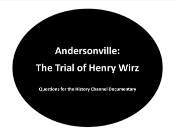 Andersonville:  Trial of Henry Wirz Research Assignment or