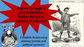Andrew Carnegie & John Rockefeller--Robber Barons or Captains of Industry?