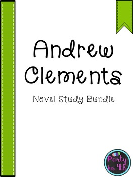 Andrew Clements Novel Study Bundle