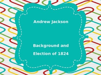 Andrew Jackson: Background and Election of 1824
