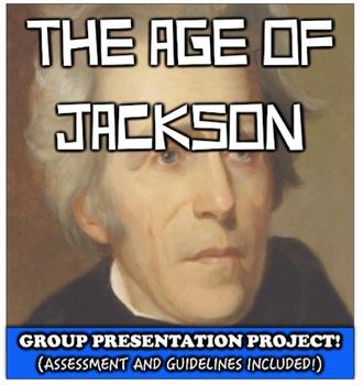 Andrew Jackson Group Presentation Project!  Student Groups Explore Jackson!
