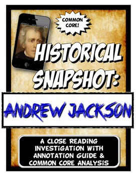Andrew Jackson Historical Snapshot Close Reading and Graphic Organizer
