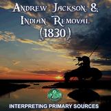 Andrew Jackson & Indian Removal (1830) - Interpreting Prim
