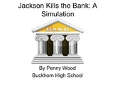 Andrew Jackson Kills the Bank:  A Role Play Simulation