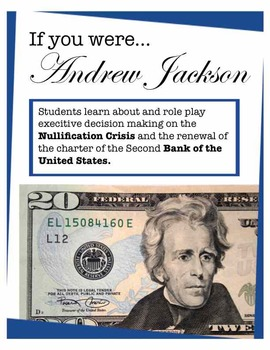 Andrew Jackson: Nullification Crisis and Bank of the U.S. - Student role play