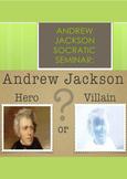 Andrew Jackson Socratic Seminar: Hero or Villain?  - by Ja