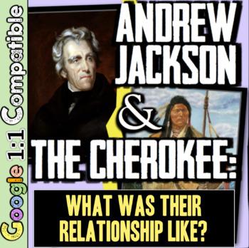 Andrew Jackson DBQ: Jackson & the Cherokee: Friends or Foes? Common Core!