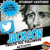 Andrew Jackson Tweets the Common People Activity: Twitter