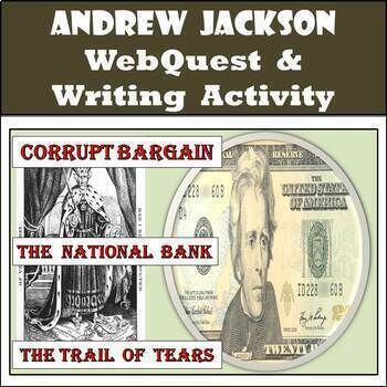 Andrew Jackson - Age of Jackson - New Webquest - Not the Retired PBS WebQuest!