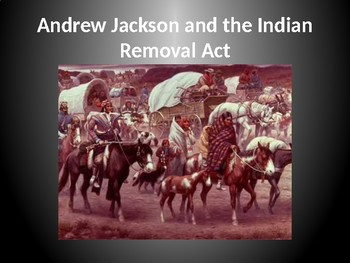 Andrew Jackson and the Indian Removal Act