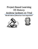 Andrew Jackson on Trial. Project Based Learning