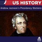 Andrew Jackson Presidency Stations | US History