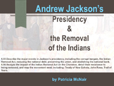 Andrew Jackson's Presidency & the Removal of the Indians (