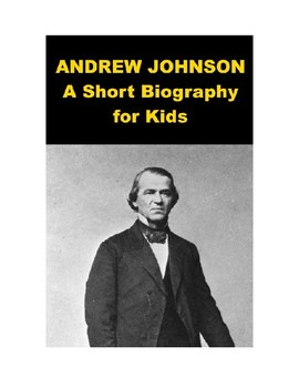Andrew Johnson - A Short Biography (includes reading quiz)