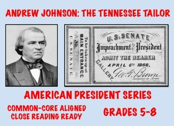 Andrew Johnson: Common Core-Aligned Biography and Assessment